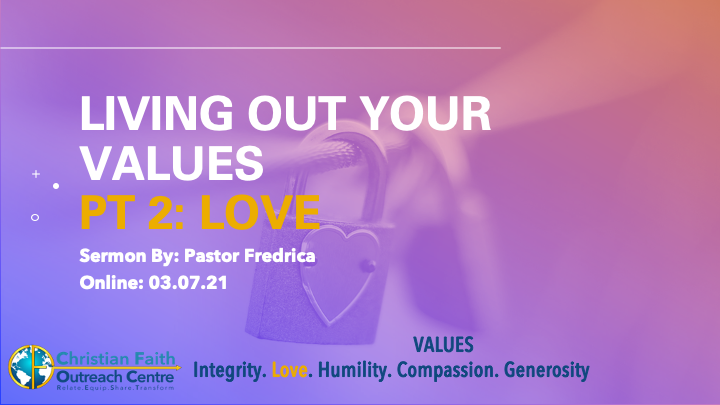 Living Out Your Values Pt 2: Love