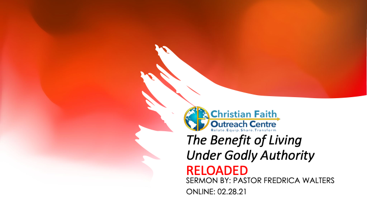 Benefit of Living Under Godly Authority RELOADED