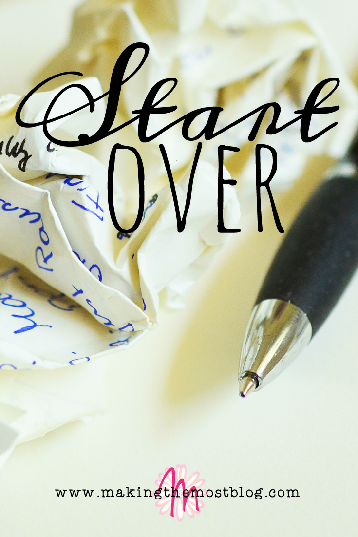 Start Over | Making the Most Blog