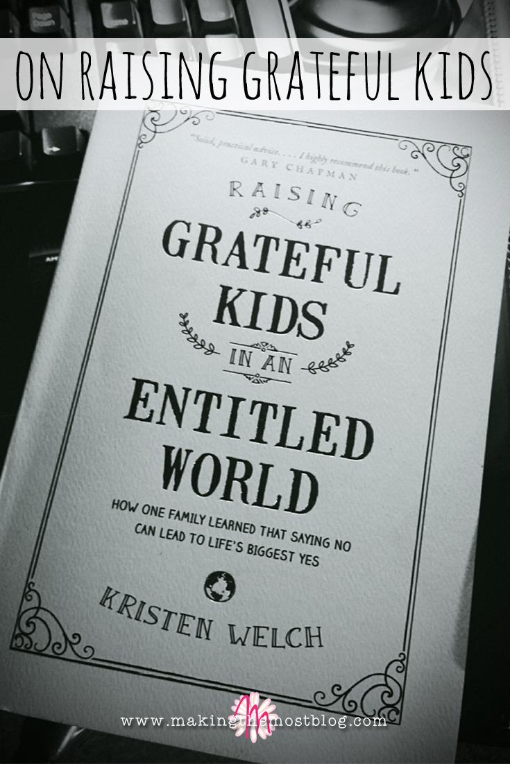 On Raising Grateful Kids | Making the Most Blog