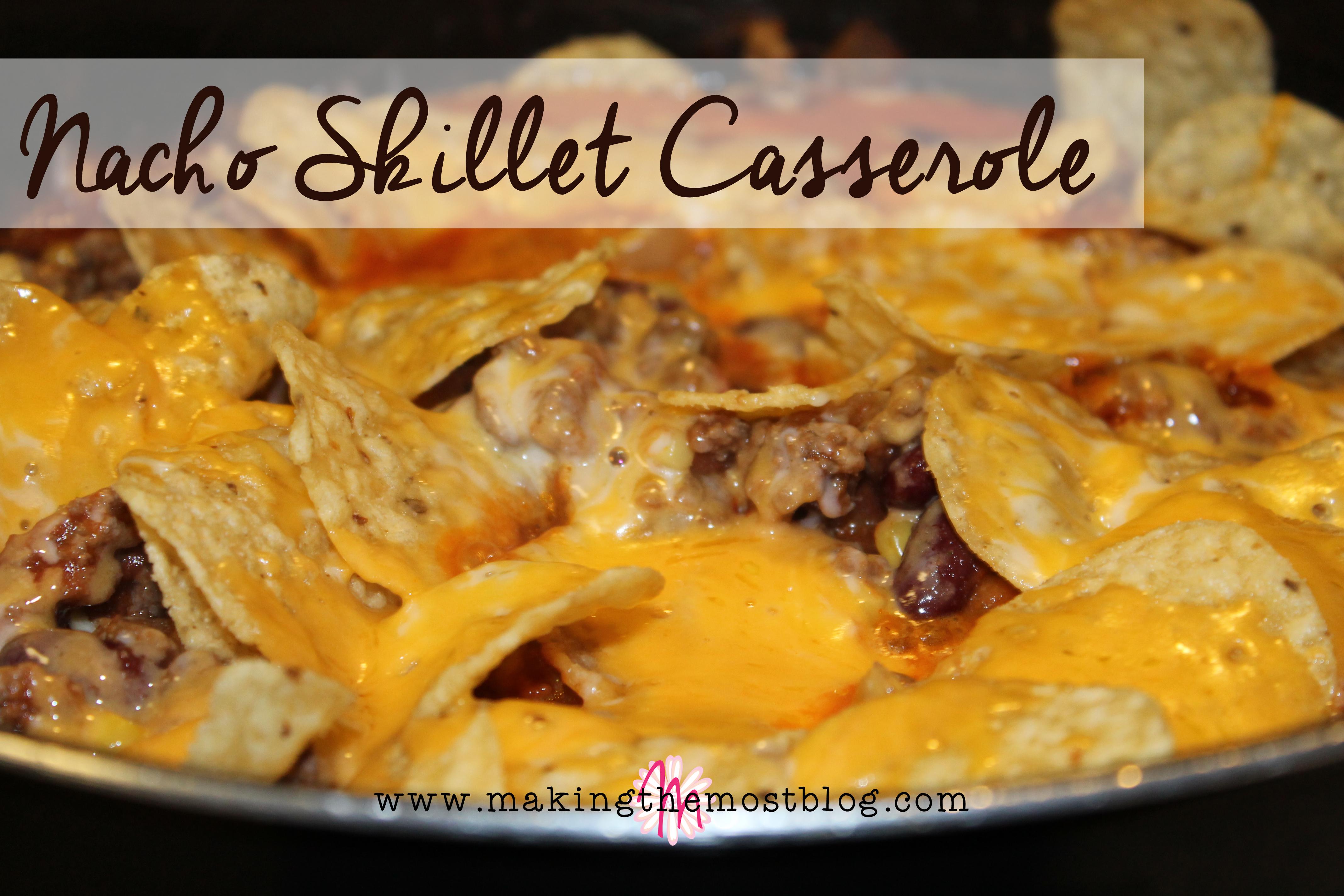 Nacho Skillet Casserole | Making the Most Blog