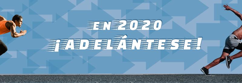 En 2020 adelántese