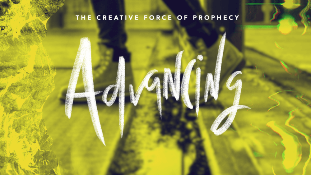 Advancing: The Creative Force of Prophesy Image