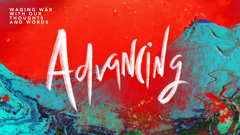 Advancing: Waging War with Our Thoughts and Words Image
