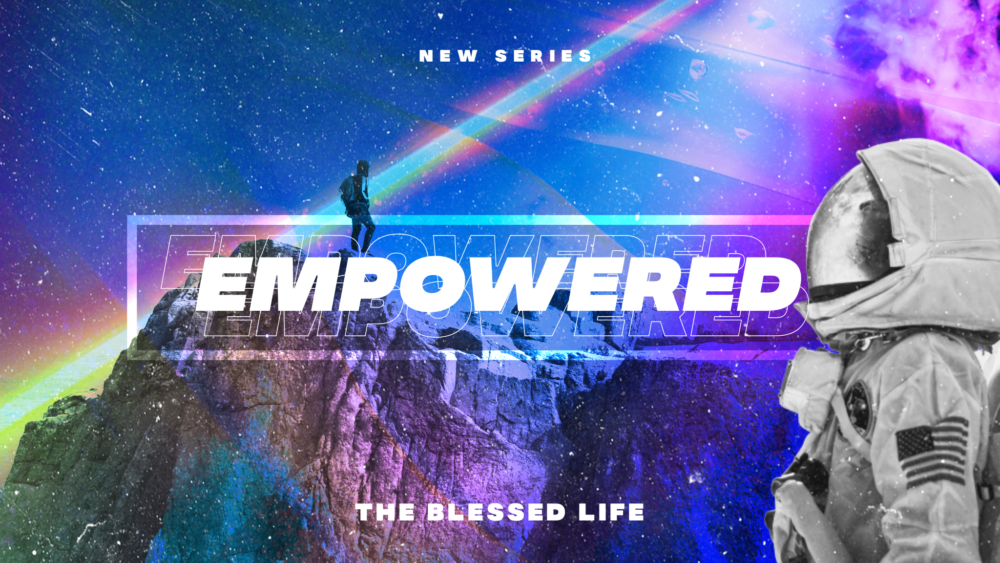 Empowered: The Blessed Life
