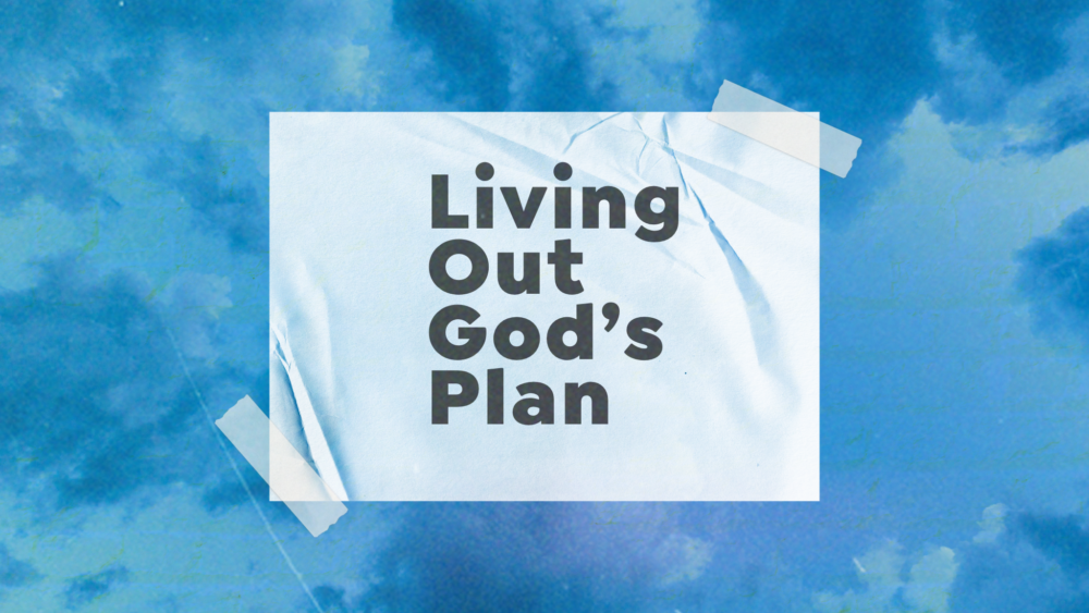 Living Out God\'s Plan