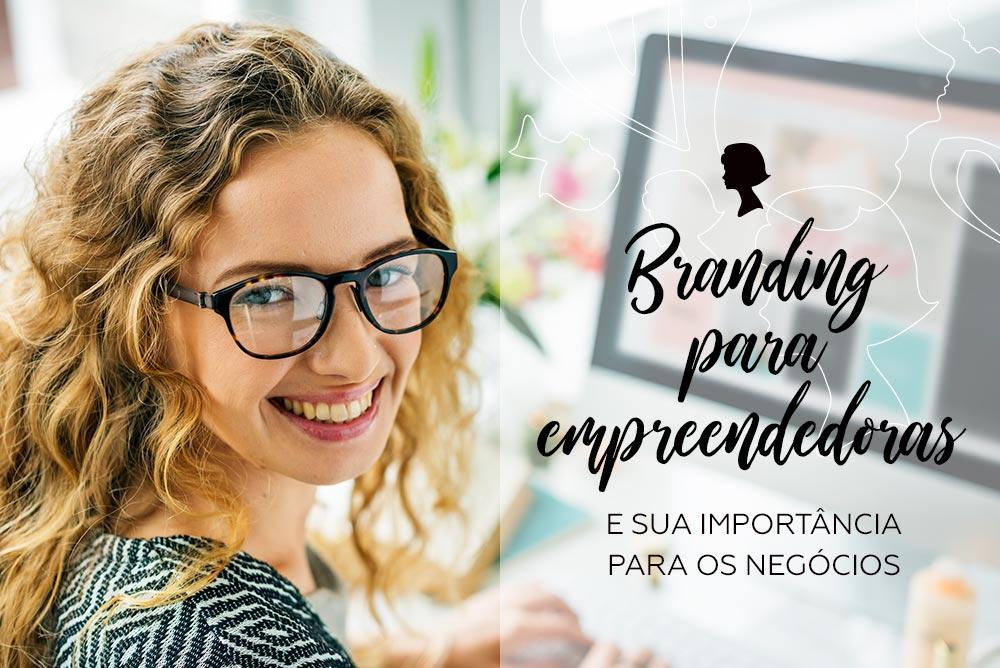 A importância do Branding para Empreendedoras