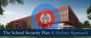 School Security Plan - A Holistic Approach