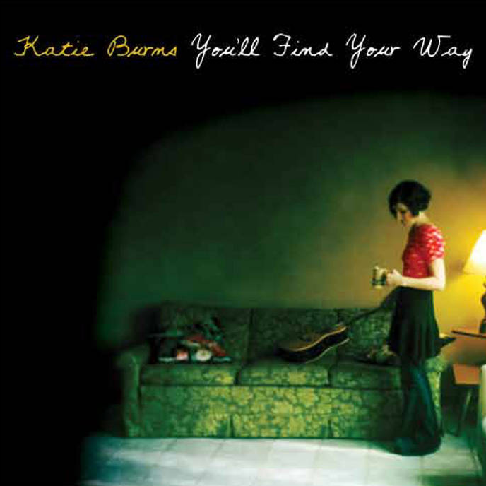 <b><u>Katie Burns - You'll Find<br>Your Way</b></u><br><i>(2013, Self)<i><br><small>production, recording and mix<br>engineer, guitars, vibraphone, piano,<br>percussion</small>