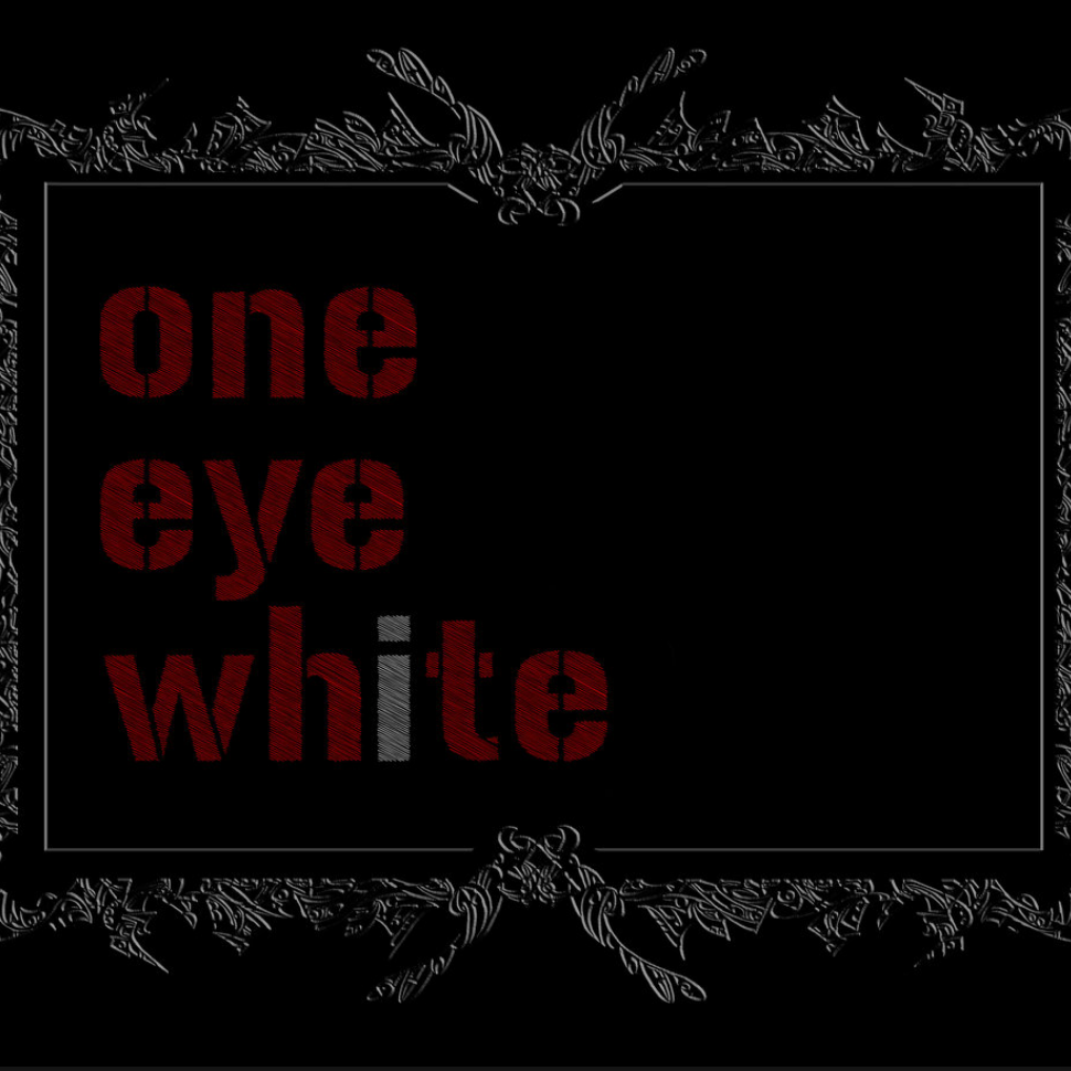 <b><u>One Eye White -<br>For Better For Worse</b></u><br><i>(2012, Self)</i><br><small>recording and mix engineer</small>