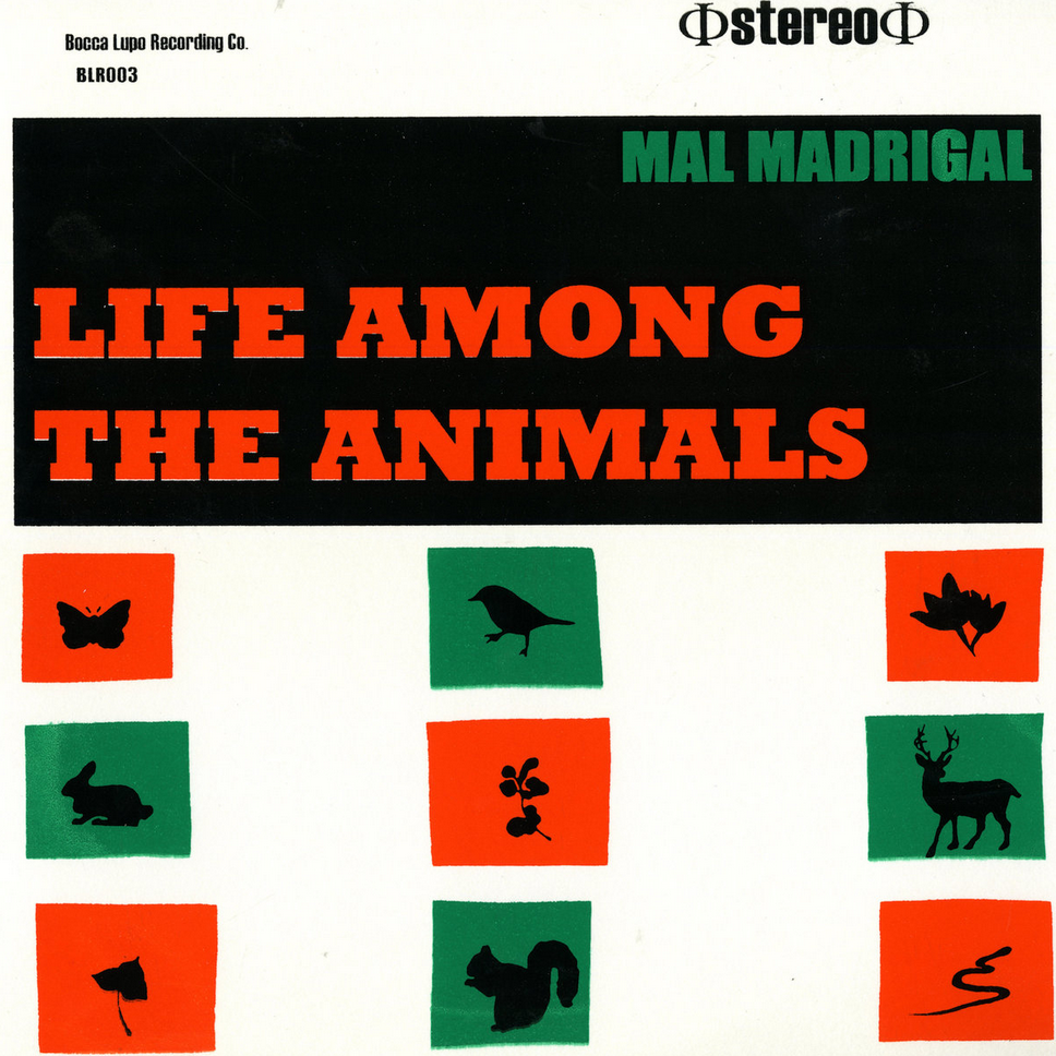 <b><u>Mal Madrigal -<br>Life Among The Animals</b></u><br><i>(2007, Bocca Lupo)</i><br><small>vibraphone, drums, Rhodes</small>