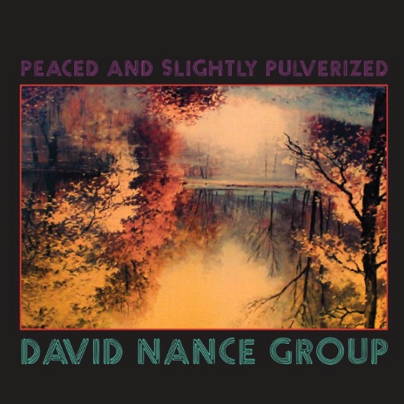 <u><b>David Nance Group - Peaced <br>And Slightly Pulverized</u></b><br><i>(2018, Trouble In Mind)</i><br><small>mix engineer</small>