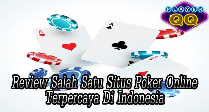 Review-Salah-Satu-Situs-Poker-Online-Terpercaya-Di-Indonesia