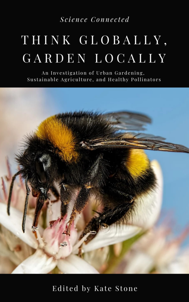 Think Globally, Garden Locally from Science Connected