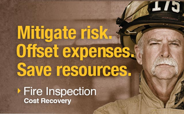 Mitigate Risk. Offset expenses and save resources with Fire inspection cost Recovery.