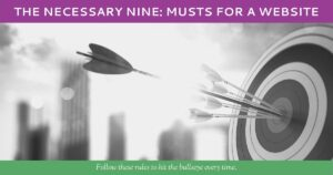 The Necessary Nine Musts for a Website by Hummingbird Marketing Services