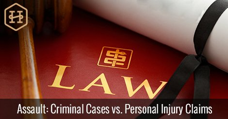Assault: Criminal Cases vs. Personal Injury Claims