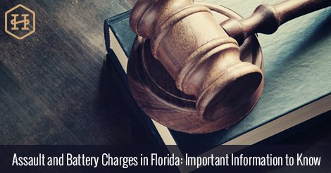 Assault and Battery Charges in Florida: Important Information to Know
