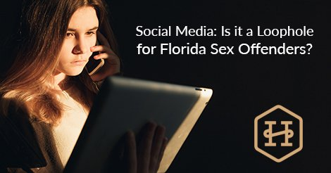 Social Media: Is it a Loophole for Florida Sex Offenders?