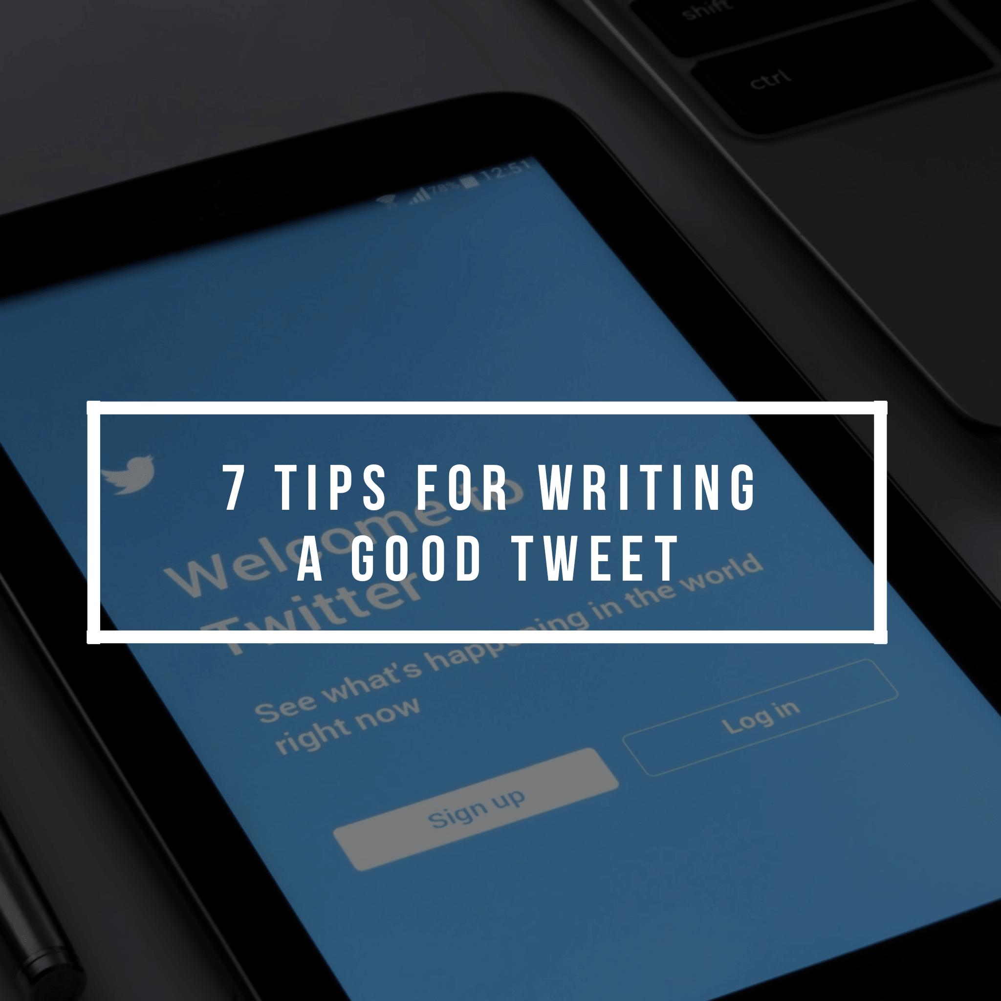 Mastering the Art of Writing a Good Tweet