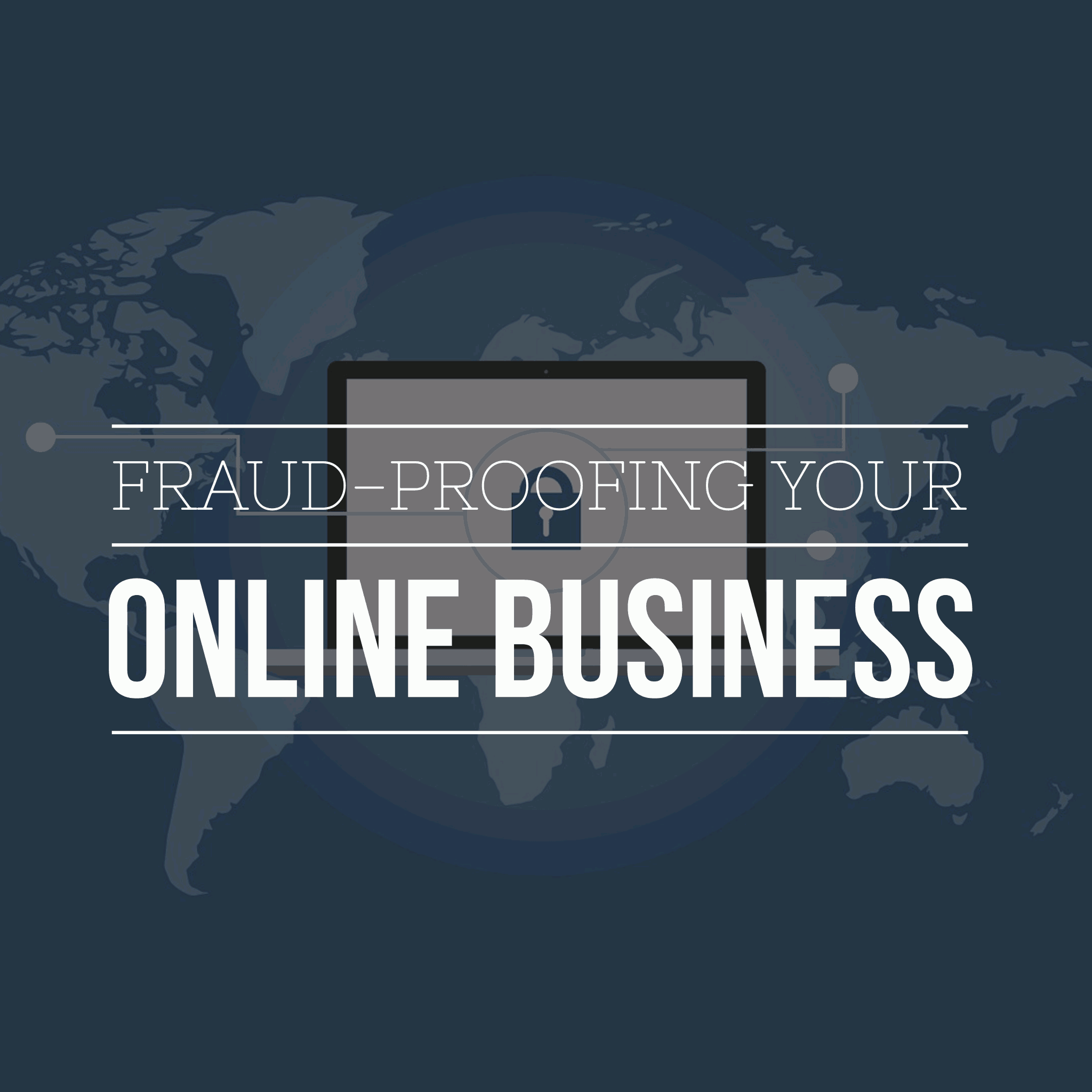 5 Methods for Fraud-Proofing Your Online Business