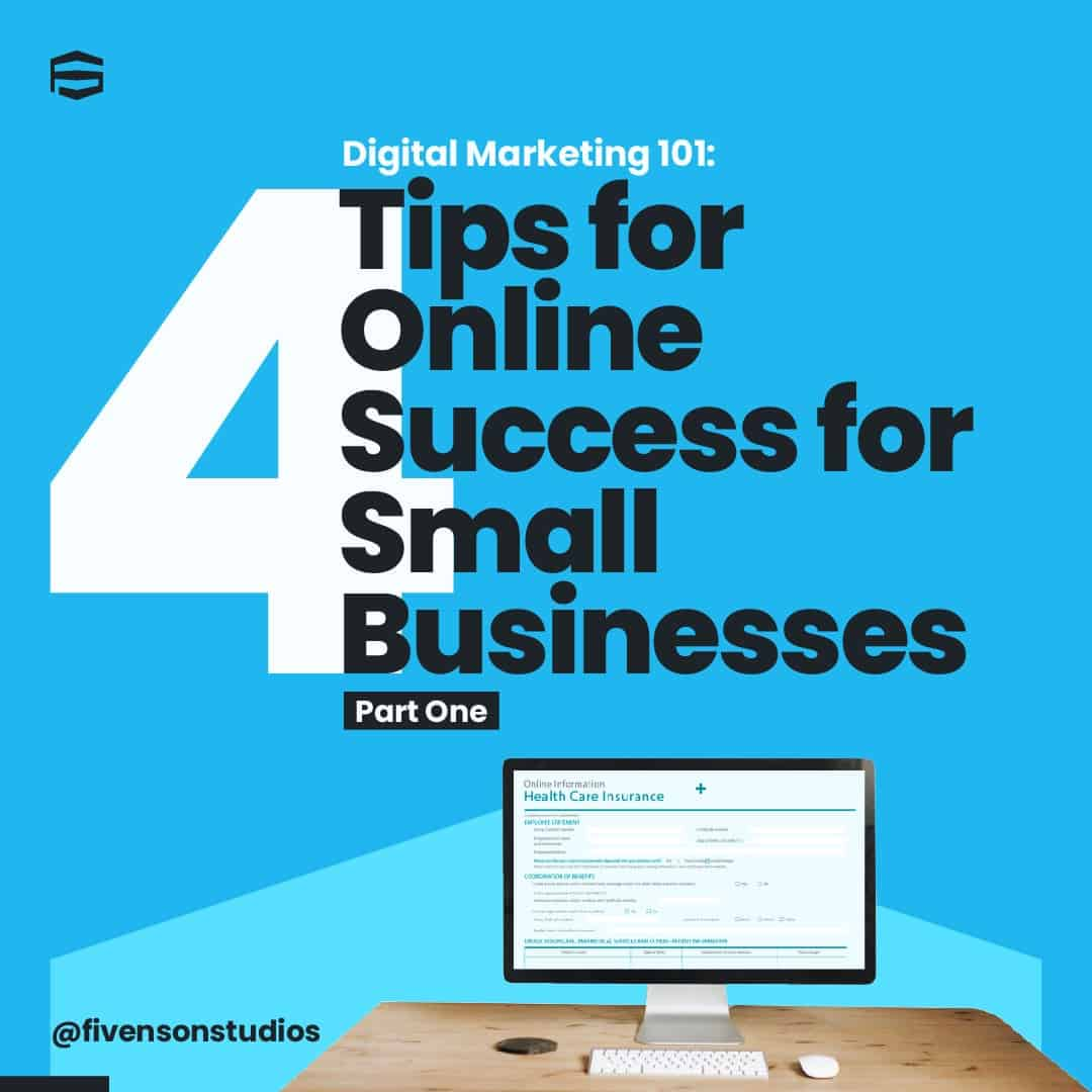 Digital Marketing 101 Four Tips for Building Small Business Success Online-min