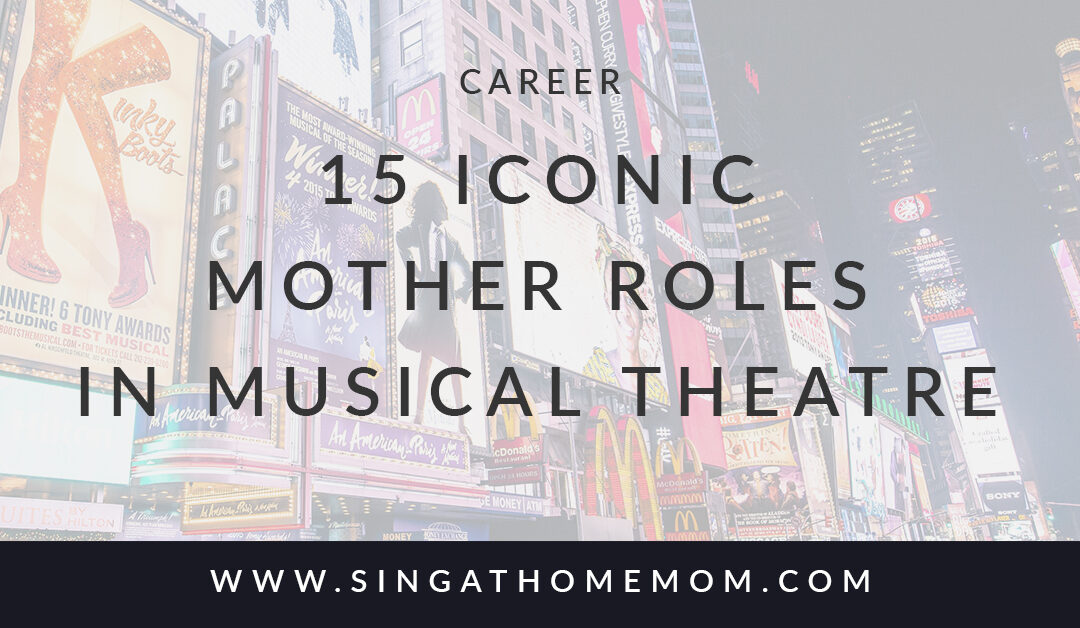 Some of the most complex characters in musical theatre are mothers. The motivations and themes range from (upon my own analysis) mental illness, postpartum depression, self-sacrifice, anxiety, and always, at the heart of every mother, deep and endless love. Hopefully this list helps you if you are transitioning types or just need some material to connect with after having kids. Cuz well…if you know, you know.