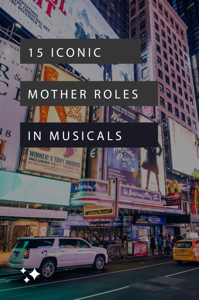 This list highlights 15 of the most iconic musical theatre mom roles on Broadway. Hopefully it helps you find material to connect with after having kids.