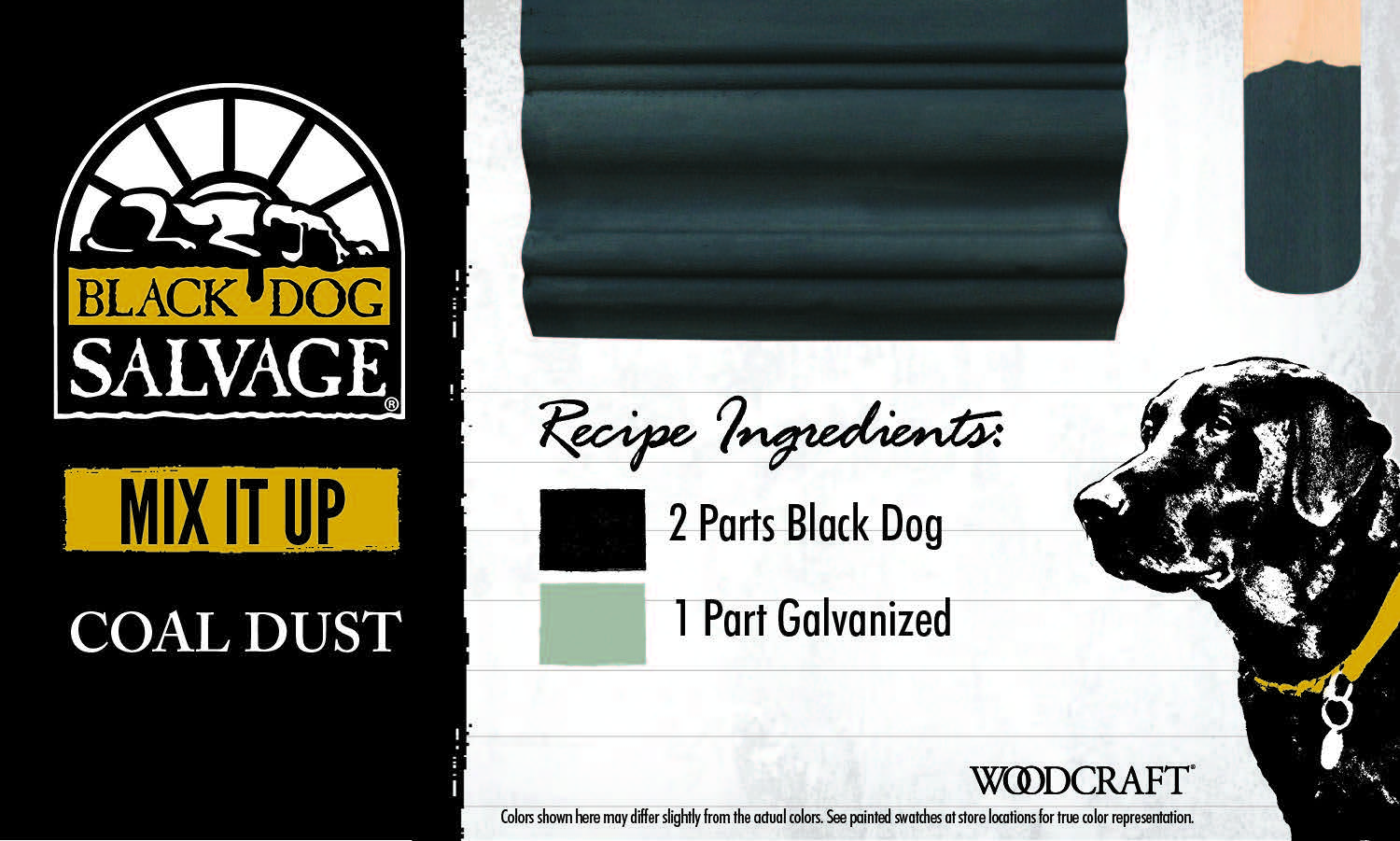 """Coal Dust"" is made from 2 Parts ""Black Dog"" and 1 Part ""Galvanized"""