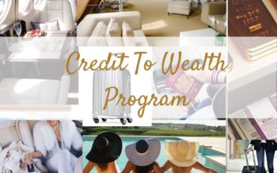 Credit To Wealth Program