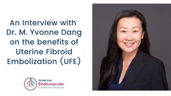An Interview with Dr. M. Yvonne Dang on the Benefits of Uterine Fibroid Embolization (UFE)
