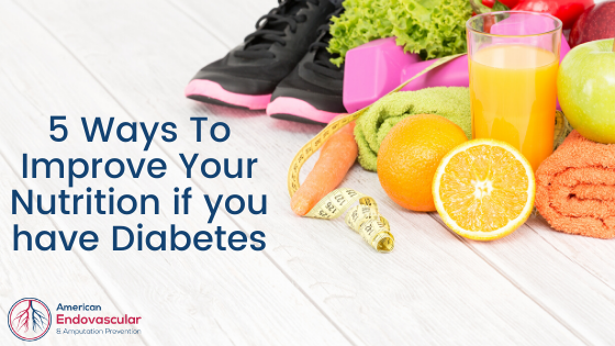 5 Ways To Improve Your Nutrition if you have Diabetes