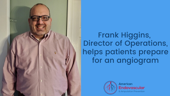 Frank Higgins, Director of Operations, helps patients prepare for an angiogram