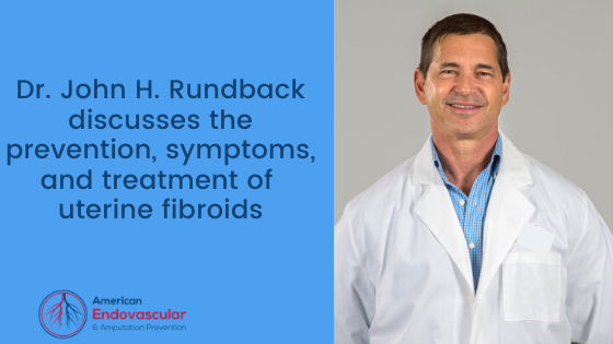 Dr. John H. Rundback discusses the prevention, symptoms, and treatment of uterine fibroids