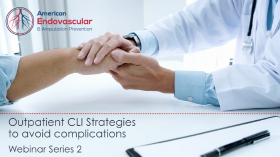 Webinar 2 - Outpatient Critical Limb Ischemia (CLI) – Strategies to avoid complications