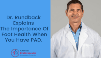 The Importance Of Foot Health When You Have PAD.