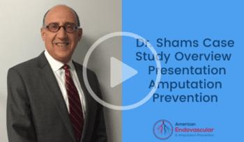 Dr. Shams Case Study Overview - Presentation Amputation Prevention