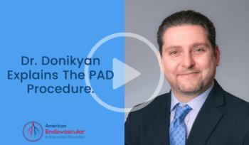 Dr. Donikyan Explains The PAD Procedure. (3)