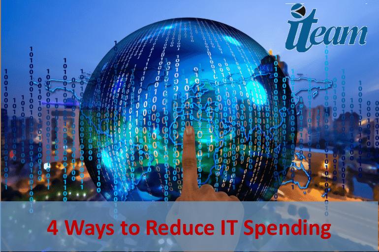 4 Ways To Reduce IT Spending