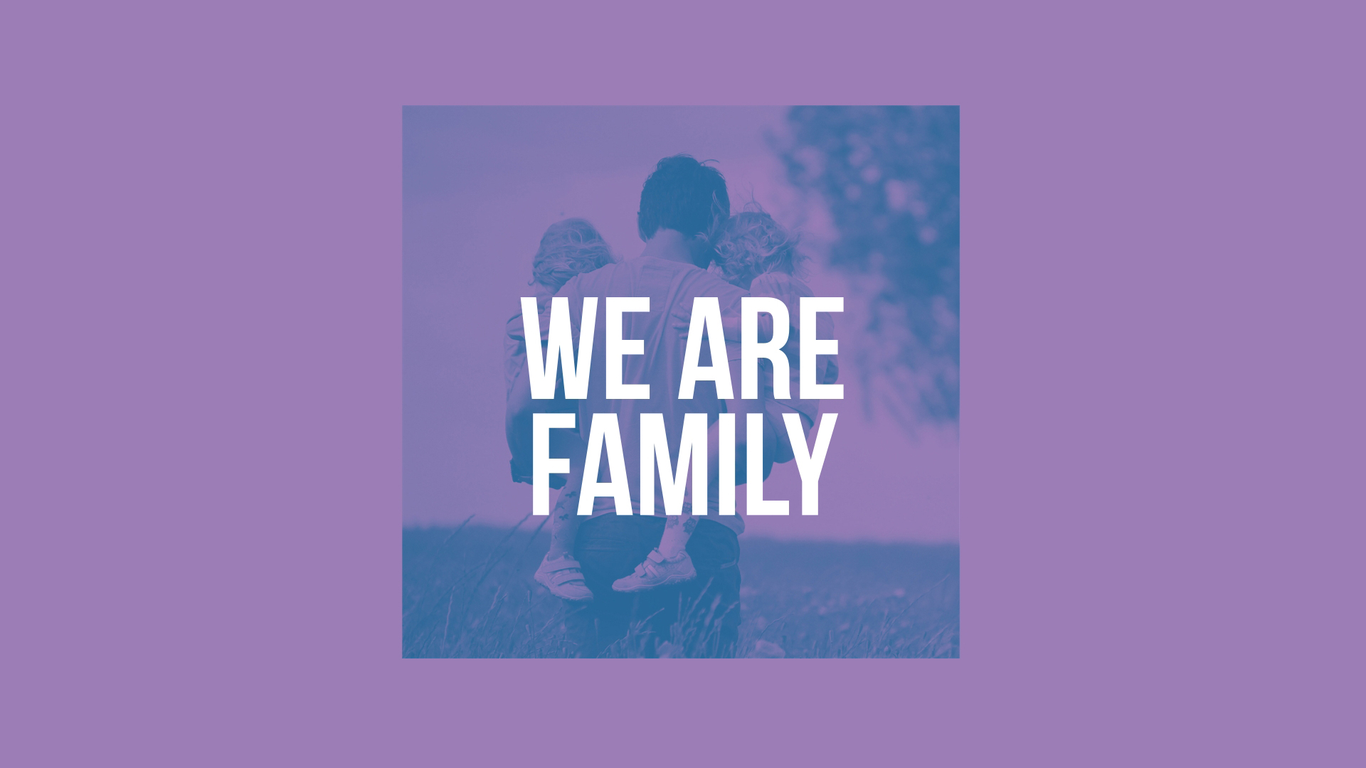 We Are Family Series Title Image