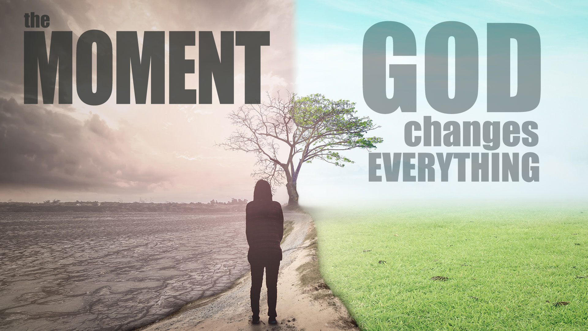 The Moment God Changes Everything Image