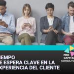 Tiempo de Espera Clave en la Experiencia del Cliente