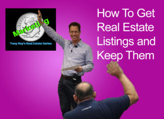 How To Get Real Estate Listings and Keep Them - Tony Rays Marketing On A Dime Real Estate Series Class 2 Session 1