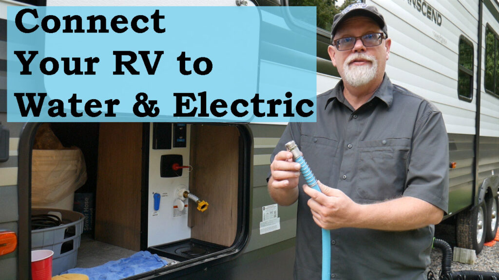 Connect Your RV to Water & Electric YouTube Video Thumbnail