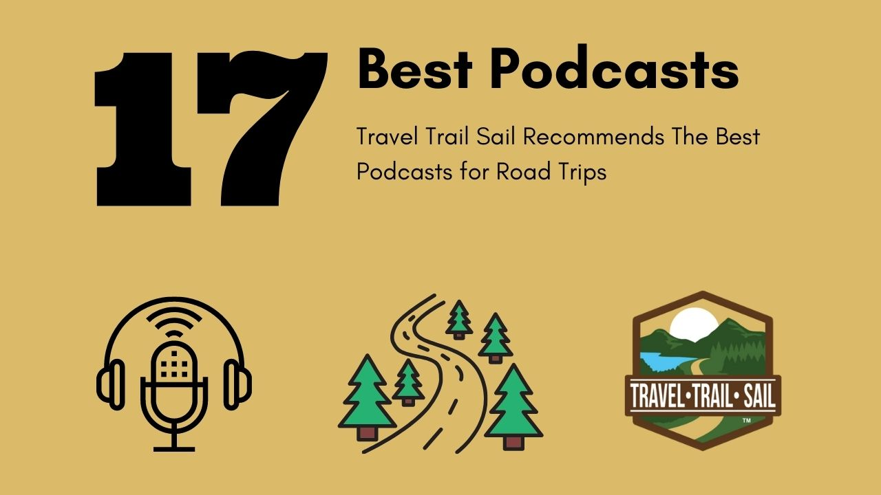 17 Best Roadtrip Podcasts Travel Trail Sails List of the Best Podcasts for Road Trips