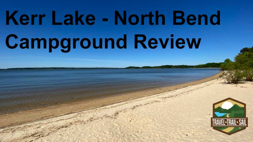 Kerr Lake North Bend Campground Review