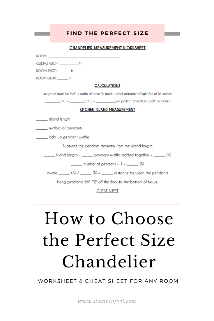 How to Choose the Perfect Size Chandelier Worksheet - StampinFool.com Do you want to know what size chandelier to buy and how to measure for it? This worksheet with a built in cheat sheet will help you jot down and calculate your perfect chandelier size.
