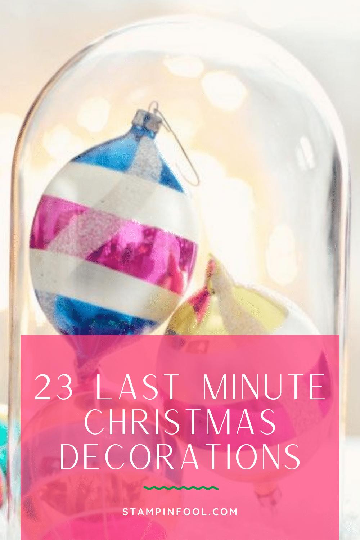 23 Last Minute Christmas Decorations