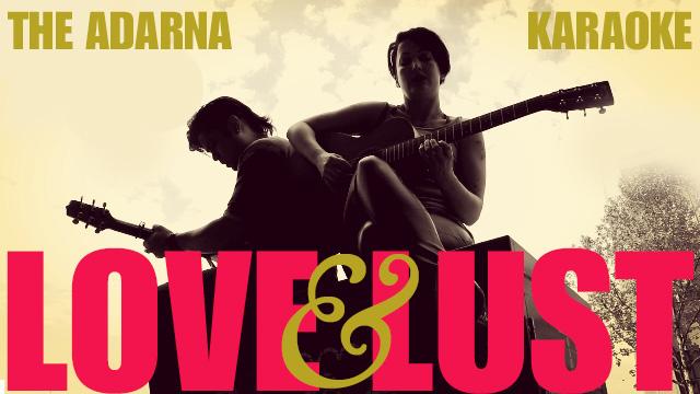 The Adarna - Love & Lust