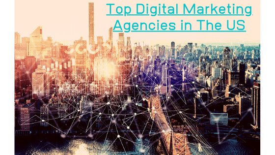 Top Digital Marketing Agencies in US